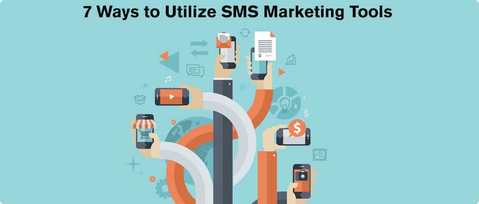 7 Ways To Utilize SMS Marketing Tools Outside Of Coupon Codes